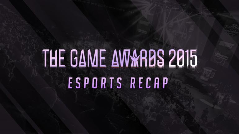 The-Game-Awards-2015-eSport-Recap