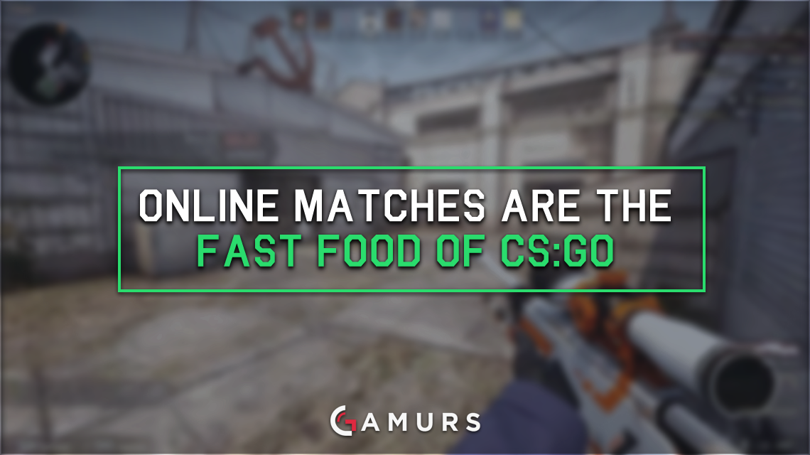 Online Matches Are The Fast Food Of Csgo Dot Esports