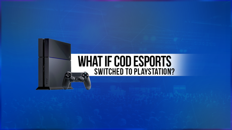 what_if_cod_esports_switched_to_playstation