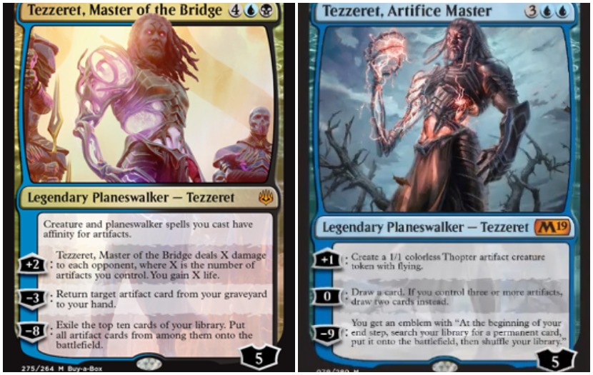 War of the Spark Legendary Planeswalker Tezzeret, Master of the Bridge and Core Set 2019 Tezzeret, Artifice Master